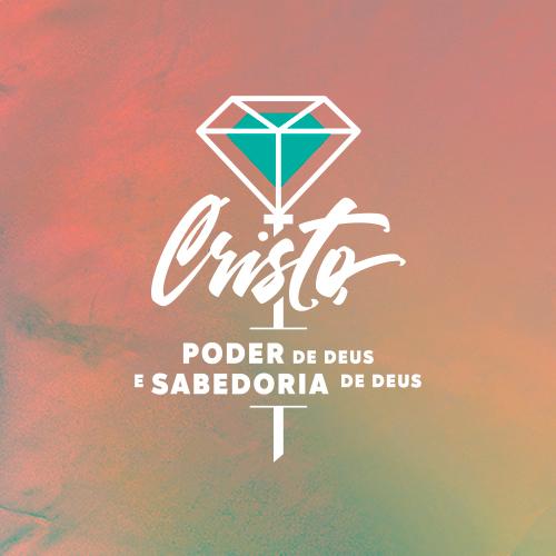 Cristo, Poder de Deus e Sabedoria de Deus