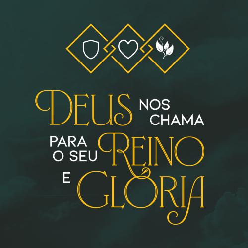 Deus nos chama para o seu reino e glória