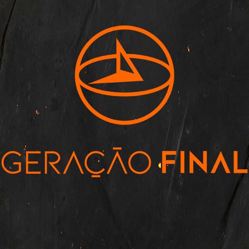 Geração Final